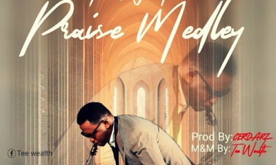 Praise Medley By Tee Wealth