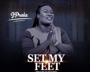 Set My Feet By JPraiz
