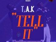 Tell It By T.A.K
