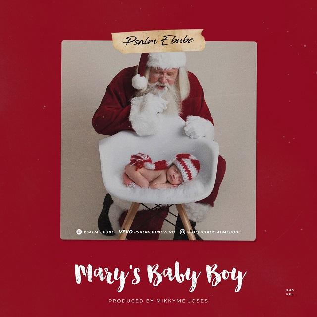Mary's Baby Boy By Psalm Ebube