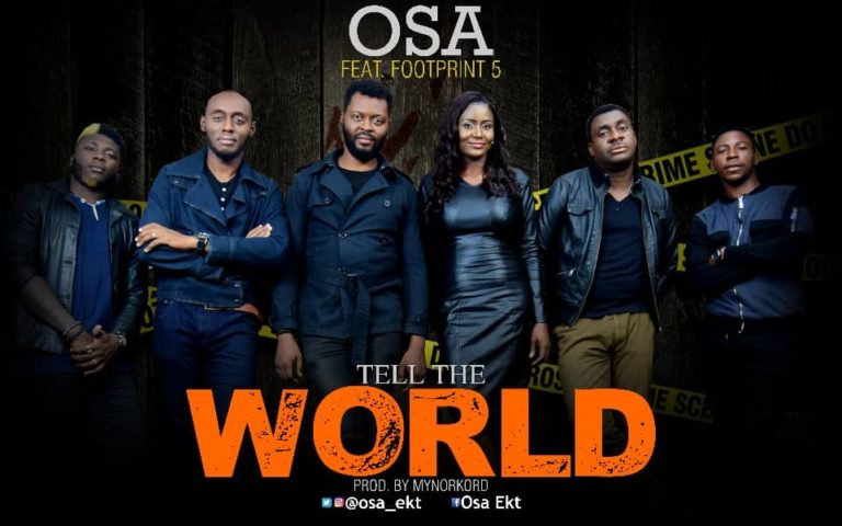 "OSA – ""Tell The World"" ft. Footprint 5 @osa_ekt @Footprint5_"