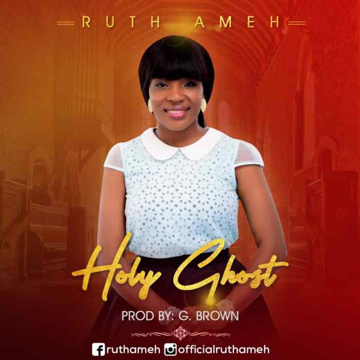 Holy Ghost By Ruth Ameh