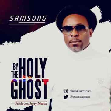 By The Holy Ghost BySamsong