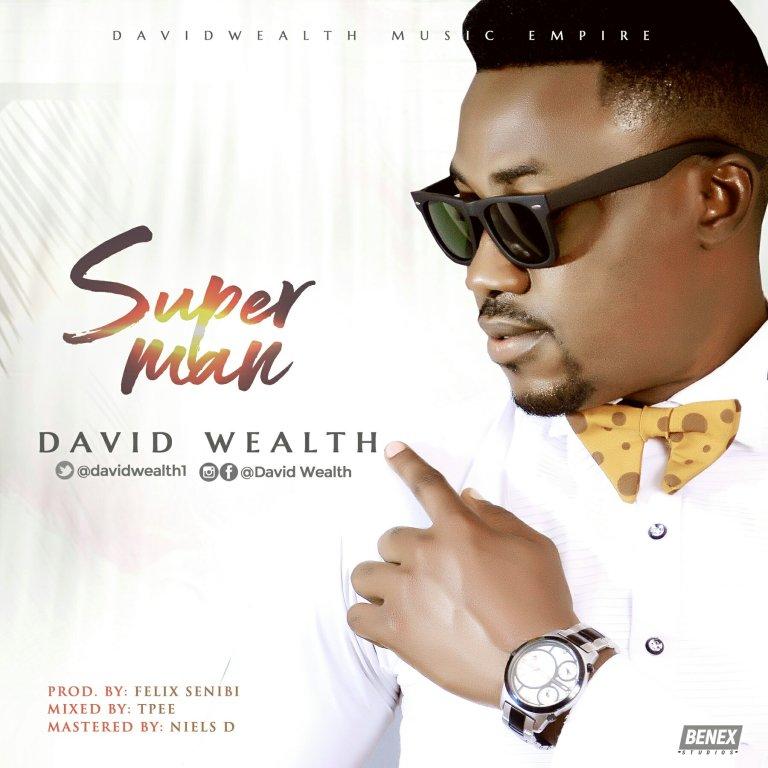 David Wealth – Super Man @Davidwealth1