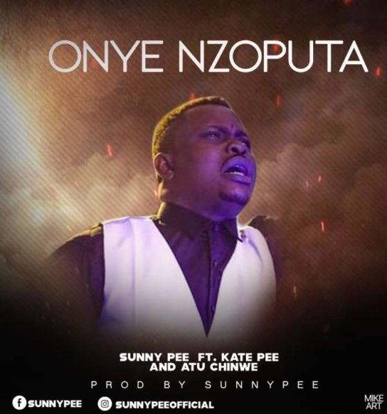Onye Nzoputa Ft. Kate Pee and Atu Chinwe