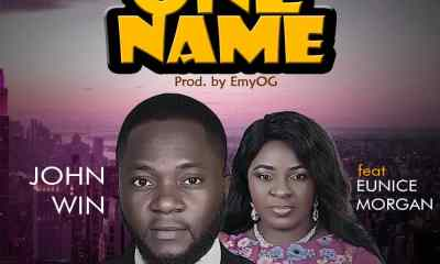 One Name by John Win ft. Eunice Morgan