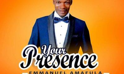 Your Presence By Emmanuel Amafula