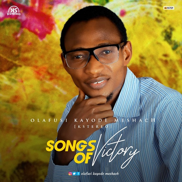 Songs Of Victory By Kstereo (Olafusi Kayode M)