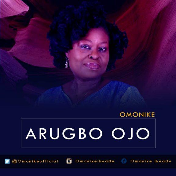 Omonike – Arugbo Ojo (Ancient Of Days) @omonikeofficial