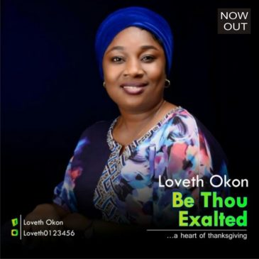 Be Thou Exalted ByLoveth Okon