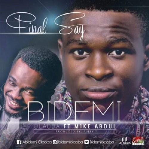 Download Mp3 Final Say By Bidemi Olaoba ft. Mike Abdul @bidemiolaoba @mikeabdulng