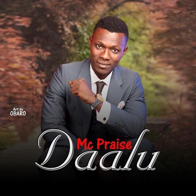 Download Mc Praise – Daalu