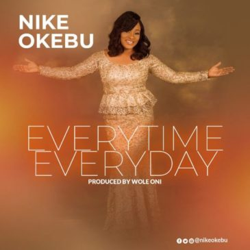 Everytime Everyday ByNike Okebu