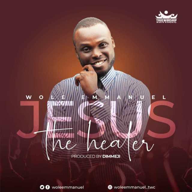 VIDEO: Wole Emmanuel – Jesus The Healer @Woleemmanuel