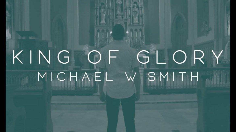 Michael W. Smith – King of Glory ft. CeCe Winans @michaelwsmith