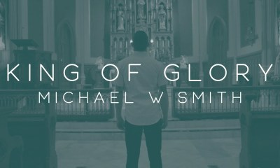King of Glory By Michael W. Smith
