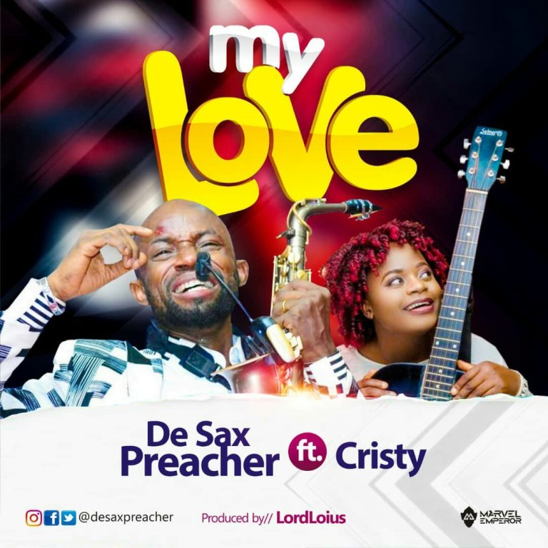 Download My Love By De Sax Preacher Ft. Cristy