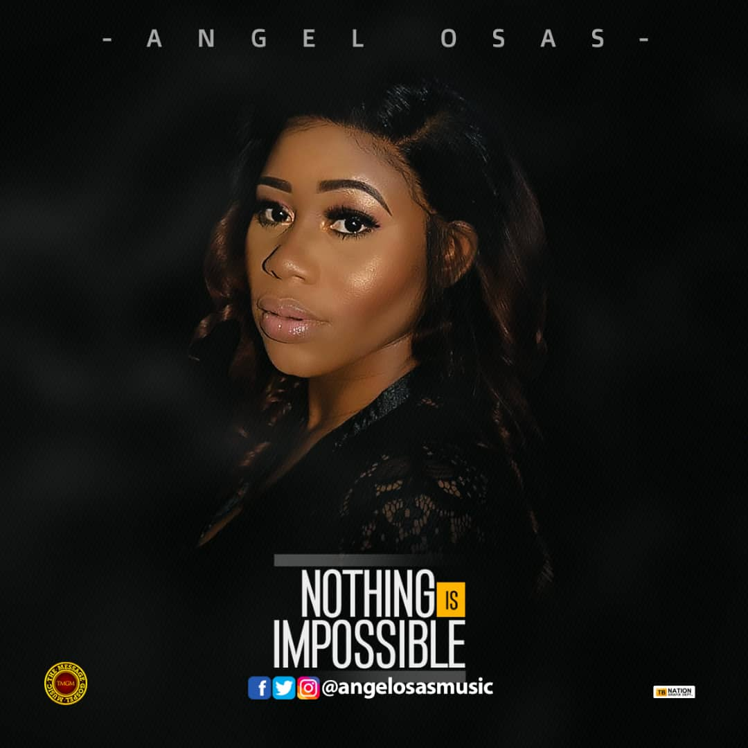 Nothing Is Impossible By Angel Osas @angelosasmusic
