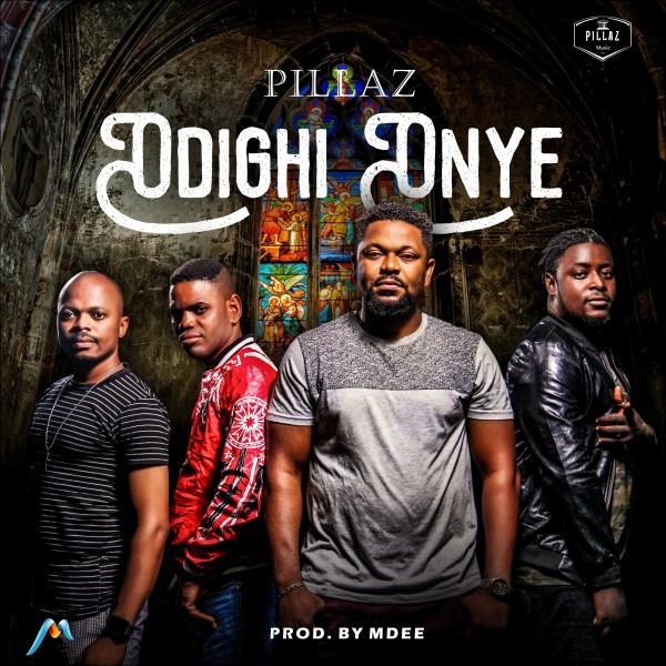 ODIGHI-ONYE BY PILLAZ @PILLAZMUSIC