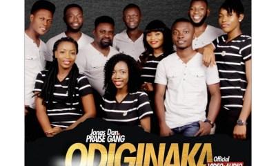 ODIGINAKA By JONAS DAN AND THE PRAISE GANG