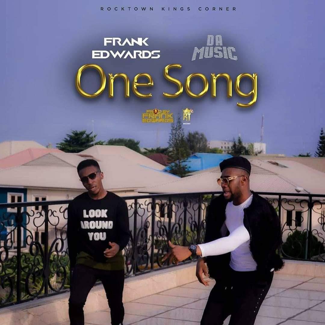 ONE SONG – Frank Edwards ft Da music