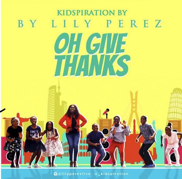 LILY PEREZ – Oh Give Thanks (KIDSPIRATION) @Lilyperezlive