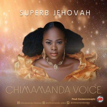 Superb Jehovah ByChimamanda