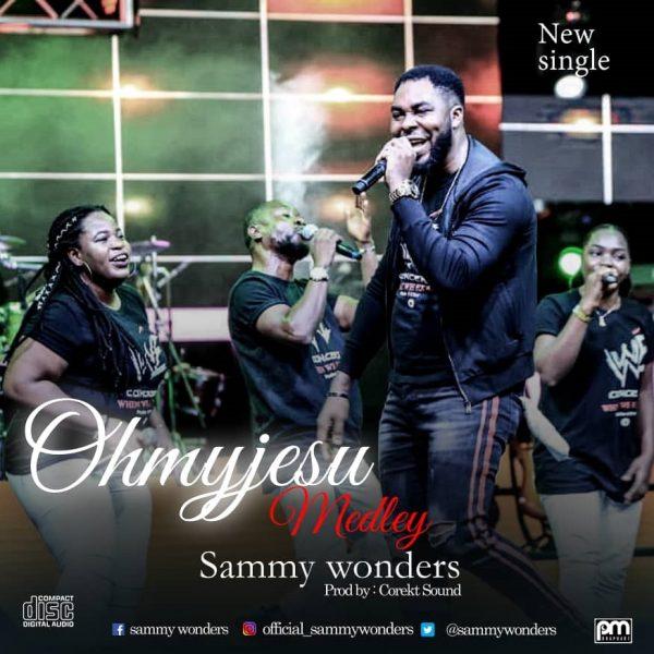 Sammy Wonders – Oh My Jesu Medley @sammywonders