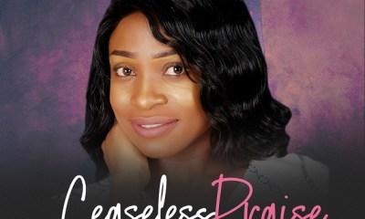 Ceaseless Praise By Amahumble