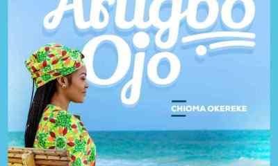 Chioma Okereke – Arugbo Ojo