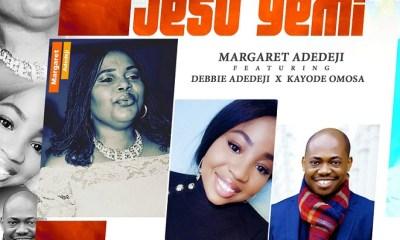 Jesu Yemi (Jesus Befits) - Margaret Adedeji