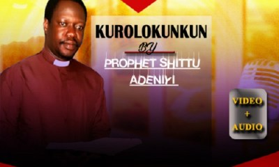Prophet Shittu Adeniyi (aka) Oluwalogbon - Kurolokunkun