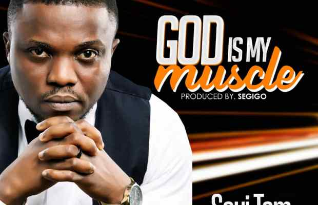 God is My Muscle By Seyi Tom