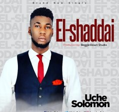 EL-SHADDAI BY UCHE SOLOMON