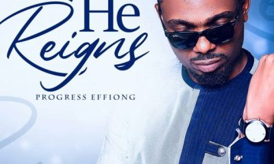 Music: Progress Effiong - He Reigns