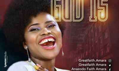 Download God Is By GreatFaith @greatfaitha