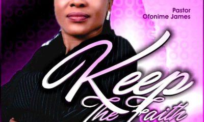 Keep The Faith by Pastor Ofonime James