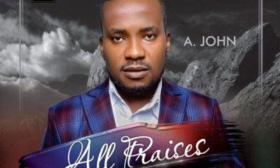 ALL PRAISES By A. John