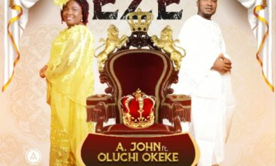 Eze By A. JOHN ft Oluchi Okeke