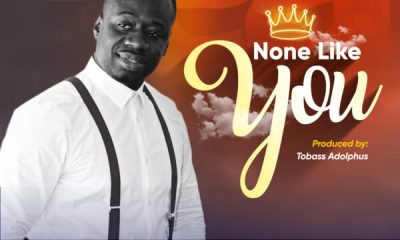 None Like You By Edward Amponsah