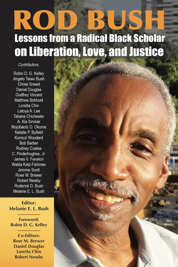 Rod Bush: Lessons from a Radical Black Scholar on Liberation, Love, and Justice (front cover)