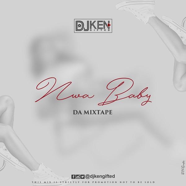 DJ Ken - Nwa Baby Mix