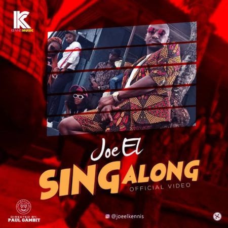 Joe El – Sing Along (Official Video)