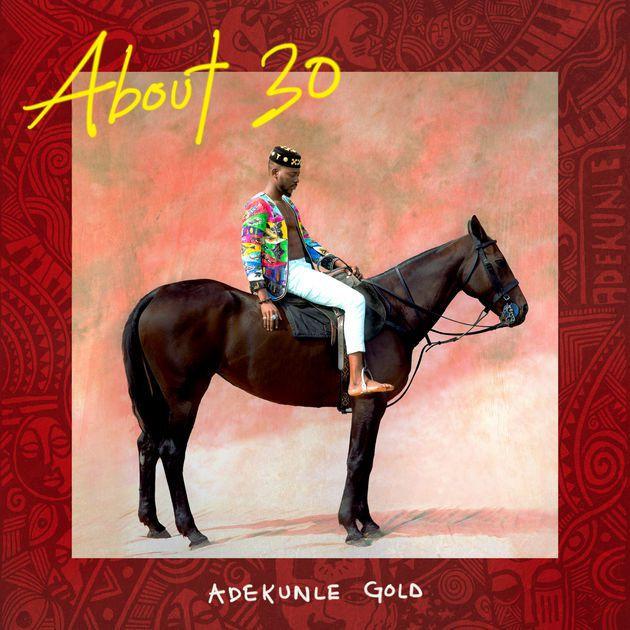 Adekunle Gold - About 30 Album