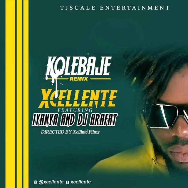 Xcellente ft. Iyanya & Dj Arafat – Ko Le Baje (Remix) (Audio & Video)