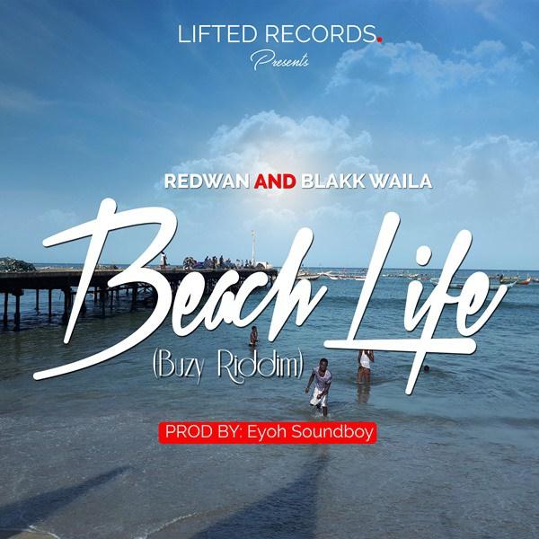 Redwan ft. Blakk Waila – Beach Life