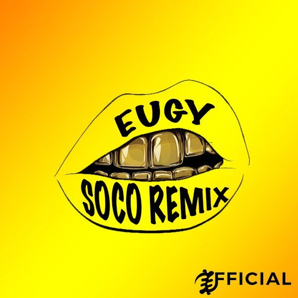 Eugy & Wizkid – Soco (Remix)