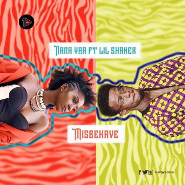 Nana Yaa ft. Shaker – Misbehave (Prod. by Shaker)