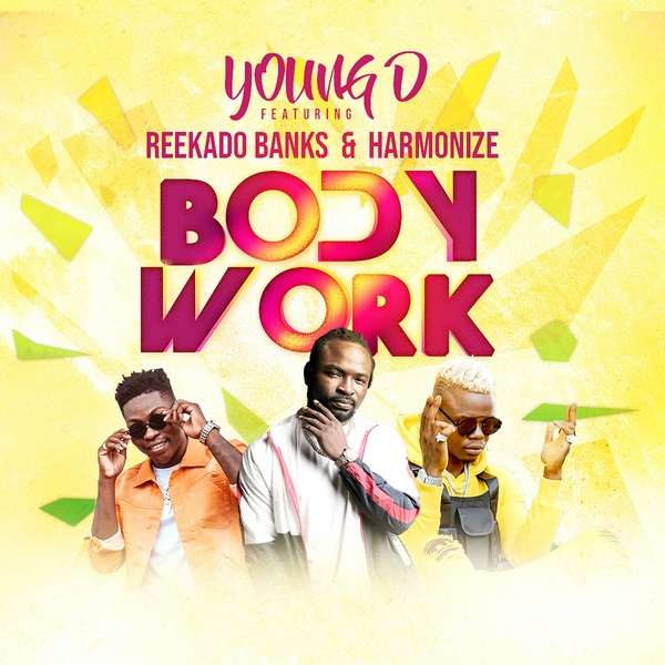 Young D ft. Reekado Banks & Harmonize – Body Work