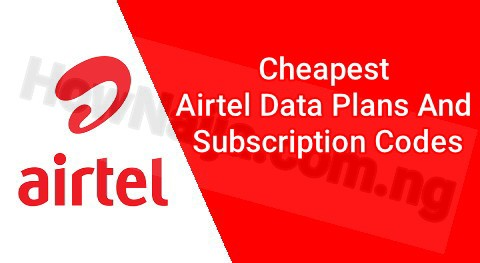 Cheapest Airtel Data Plans And Subscription Codes